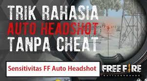 Cara cheat free fire tanpa root. Sensitivitas Ff Auto Headshot Dijamin Jadi Pro Player