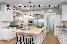 Better Than Just White Kitchen Cabinets On Sale Rta Cabinets At