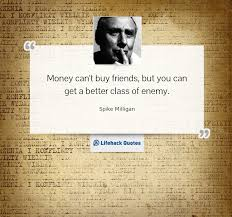 40 Money Quotes By Famous People That Can Change Your Attitude Impressive Money And Friends Quotes