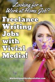 lance writing jobs vivial media work at home mom revolution vivial media is seeking lance writers to join its team and write for its clients
