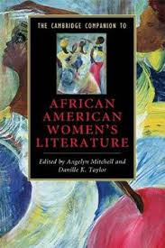 the cambridge panion to african american women s literature covers a period dating back to the eighth