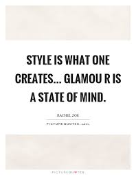 Mind Quotes Cool Style Is What One Creates Glamou R Is A State Of Mind Picture