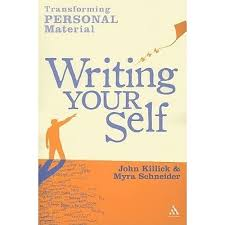 Writing Your Self: Transforming personal material by Myra Schneider