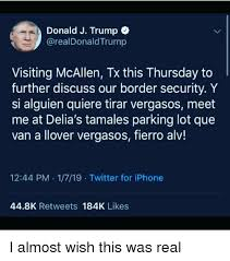 Further Discuss Donald J Trump C Visiting Mcallen Tx This Thursday To Further