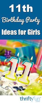11th Birthday Party Ideas For Girls Thriftyfun