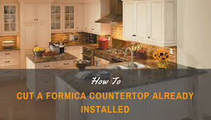 how to cut formica countertop already installed