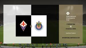 Fiorentina vs Guadalajara | 2019 International Champions Cup