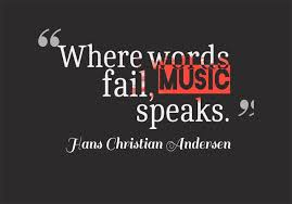 Music Quotes New Music Quotes Where Words Fail Music Speaks