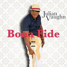 Smooth Jazz Therapy: Julian Vaughn - Bona Fide