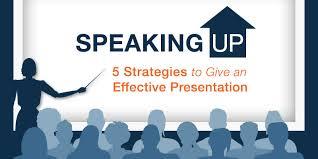 Speaking Up 5 Effective Presentation Skills