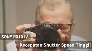 sony rx10 iv. sony rx10 iv, kecepatan shutter speed tinggi! - kliknklik official blog sony rx10 iv n