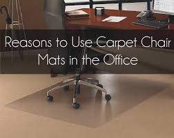 chair mat for carpet. reasons to use a carpet chair mat in the office dallas tx best for p