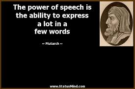 Speech Quotes Impressive The Power Of Speech Is The Ability To Express A StatusMind