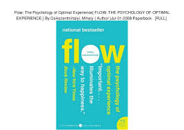 Flow The Psychology Of Optimal Experience Flow The Psychology Of Optimal Experience Flow The Psychology Of O