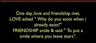 Love And Friendship Quotes Interesting One Day Love And Friendship Met Love Asked Why Do You Exist When