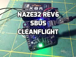 setup naze32 rev6 sbus on cleanflight using betaflight setup naze32 rev6 sbus on cleanflight using betaflight