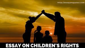 essay on child rights children s rights short essays on famous   essay on children s rights