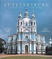 classic architectural buildings. St. Petersburg: Architecture Of The Tsars Classic Architectural Buildings
