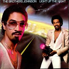 THE BROTHERS JOHNSON LIGHT UP THE NIGHT