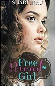 Free Bread Girl by Shari Bird (2014-12-17): Amazon.com: Books