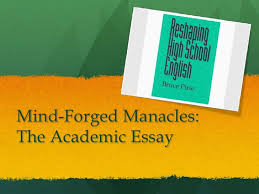 essays and grammar mind forged manacles the academic essay<br