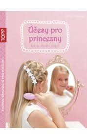 Kniha Topp účesy Pro Princezny Jutta Diekmann Knihyabzcz