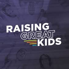 Raising Great Kids Podcast