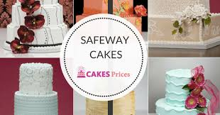 Safeway Cakes Prices Designs And Ordering Process Cakes Prices