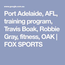 Here's every player who polled on your team. Port Adelaide Afl Training Program Travis Boak Robbie Gray Fitness Oak Fox Sports Afl Training Programs Fox Sports