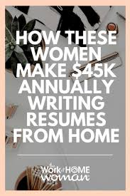 Resume Writer Best How These Women Make 28K Or More Annually As Resume Writers
