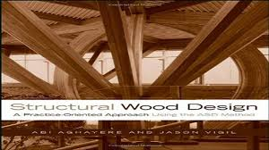 Structural Wood Design A Practice Oriented Approach A Practice Oriented Approach Structural Wood Design Books