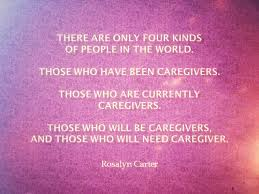 Caregiver Quotes Best Caregiver Quote Of The Day Rosalyn Carter Alzheimer's Reading Room