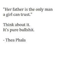 Bullshit Father Quote Thea Phala Image 40 On Favim Interesting Father Quotes Favim Com