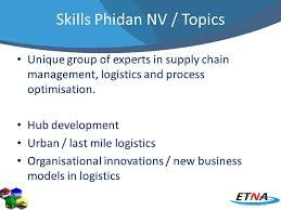 h transport call brokerage event  skills phidan nv topics unique group of experts in supply chain management logistics and
