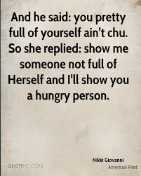 Full Of Yourself Quotes Best of Nikki Giovanni Quotes QuoteHD