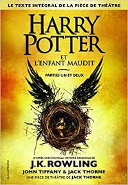 harry potter 8 harry potter et l enfant maudit harry potter and the cursed child in french french edition j k rowling jack thorne john tiffany