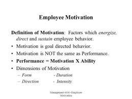 motivating employees through compensation ppt video online  management 4030 employee motivation employee motivation definition of motivation factors which energize direct