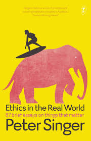 ethics in the real world brief essays on things that matter by  ethics in the real world 87 brief essays on things that matter