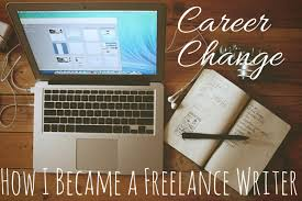 making a career change how i became a lance writer  career change how i became a lance writer