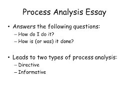 process analysis essay answers the following questions how do i 1 process analysis essay