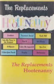 The <b>Replacements</b> - <b>Hootenanny</b>: buy Cass, Album at Discogs (With ...