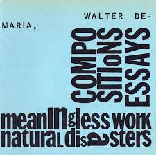 walter de maria compositions essays meaningless work natural  walter de maria compositions essays meaningless work natural disasters