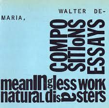 walter de maria compositions essays meaningless work natural  walter de maria compositions essays meaningless work natural disasters