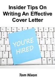 Tips For Writing Cover Letters Amazon Com Insider Tips On Writing An Effective Cover Letter Ebook