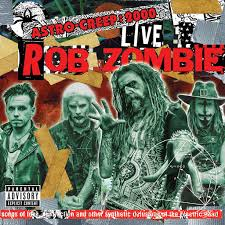 <b>Rob Zombie</b>: Astro-Creep: 2000 <b>Live</b> - Songs Of Love, Destruction ...
