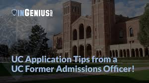 uc application tips from a uc former admissions officer uc application tips