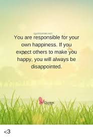 QUOTESFORUNET You Are Responsible For Your Own Happiness If You Mesmerizing Disappointed Quotes About Family
