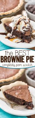 Best Pie Recipes The Best Brownie Pie From Scratch Crazy For Crust