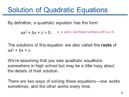 8 by definition a quadratic equation has the form ax 2 bx c