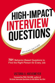 Behaviour Based Questions High Impact Interview Questions 701 Behavior Based Questions To